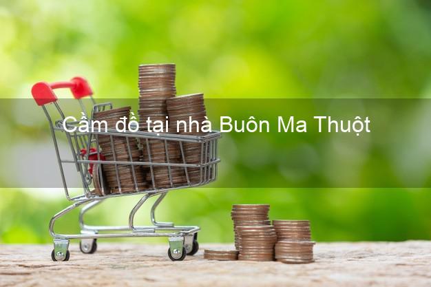 Cầm đồ tại nhà Buôn Ma Thuột Đắk Lắk