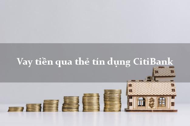Vay tiền qua thẻ tín dụng CitiBank online